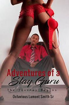 Be The First To Review The Erotica: Adventures of a Slay Guru: The Journey Begins Kindle Edition...Free With Kindle Unlimited. Be The First To Review The Erotica: Adventures of a Slay Guru: The Journey Begins Kindle Edition...Free With Kindle Unlimited.  I wake up every morning