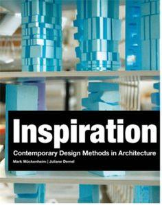 Inspiration: Contemporary Design Methods in Architecture by Mark Muckenheim,http://www.amazon.com/dp/9063692676/ref=cm_sw_r_pi_dp_DETNsb1SNR2C2DYR