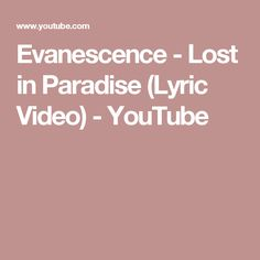 Evanescence - Lost in Paradise (Lyric Video) - YouTube