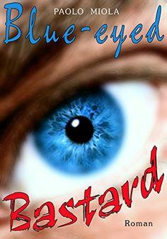 Blueeyed Bastard: Folgen eines Sündenfalls