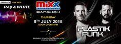 Mixx Bangkok presents Plastik Funk #Mixx #Bangkok!