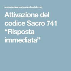 """Attivazione del codice Sacro 741 """"Risposta immediata"""""""