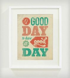 It's a Good Day Art Print | Art Prints | Wicked Paper | Scoutmob Shoppe | Product Detail