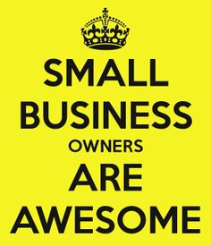 Small businesses are awesome!