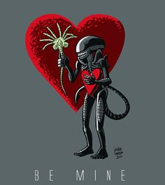 Alien Valentine by jdsmeaton Aww, for me? Predator Movie, Alien Vs Predator, Arte Alien, Alien Art, Aliens Funny, Aliens Movie, Alien 1979, Funny Valentine, Happy Valentines Day