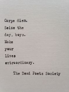 Dead Poets Society quote hand typed on antique typewriter movie quotes Dead Poets Society quote typed on typewriter - typewriter Tv Quotes, Great Quotes, Quotes To Live By, Life Quotes, Inspirational Quotes, Motivational Movie Quotes, The Words, Cool Words, Dead Poets Society Quotes