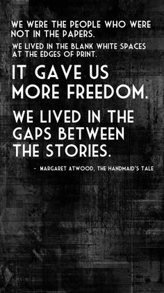 The Handmaids Tale Meme Literature Quotes, Author Quotes, Handmaids Tale Quotes, The Handmaid's Tale Book, Meaningful Quotes, Inspirational Quotes, Love Quotes For Wedding, Margaret Atwood, Writing Memes