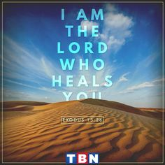 """And He said, """"If you will give earnest heed to the voice of the LORD your God, and do what is right in His sight, and give ear to His commandments, and keep all His statutes, I will put none of the diseases on you which I have put on the Egyptians; for I, the LORD, am your healer."""" (Exodus 15:26 NAS)"""