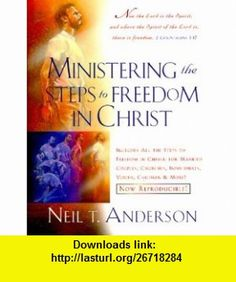 Ministering the Steps to Freedom (9780830721511) Neil T. Anderson , ISBN-10: 0830721517  , ISBN-13: 978-0830721511 ,  , tutorials , pdf , ebook , torrent , downloads , rapidshare , filesonic , hotfile , megaupload , fileserve
