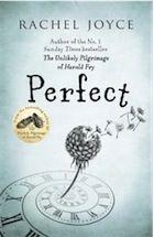 *Perfect by Rachel Joyce
