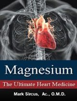 Magnesium, not statin drugs should be the foundation drug of for the prevention and treatment of heart disease, diabetes, and arteriosclerosis; it serves as a natural calcium antagonist, normalizes blood pressure and irregular heartbeat. Magnesium is The Ultimate Heart Medicine!