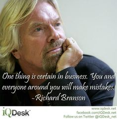 Words of Wisdom from Richard Branson... True for life also #Quote #Motivational #Inspirational