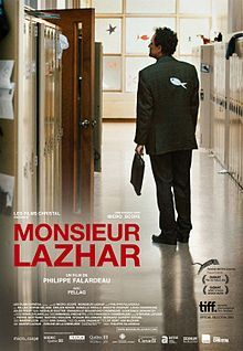 Monsieur Lazhar. French-Canadian film   released in US in Apr 2012. Submitted as nominee for Academy Awards in foreign film category. About Algerian immigrant teacher who takes over a classroom after the teacher commits suicide.