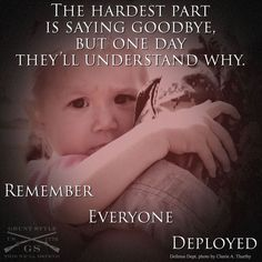 Remember Everyone Deployed, Grunt Style, Online Donations, Hard Part, Army, America, Sayings, Military Families, Pride