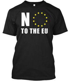 No To The Eu Black T-Shirt Front Usa Shirt, Sweatshirts, Mens Tops, Black, Fashion, Self, Moda, Black People, Fashion Styles
