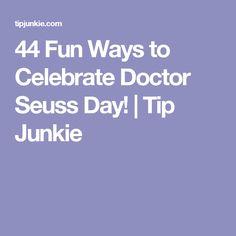 44 Fun Ways to Celebrate Doctor Seuss Day! | Tip Junkie