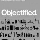Objectified is a feature-length documentary about our complex relationship with manufactured objects and, by extension, the people who design them. It's a look at the creativity at work behind everything from toothbrushes to tech gadgets. It's about the designers who re-examine, re-evaluate and re-invent our manufactured environment on a daily basis. It's about personal expression, identity, consumerism, and sustainability.