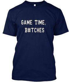 #GameTimeBitches! | Teespring