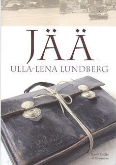 P. S. Rakastan kirjoja: Ulla-Lena Lundberg: Jää