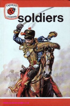 Buy SOLDIERS a Ladybird Book from the Leaders Series 737 Matte Hardback 1976 Soldiers from different civilisations their weapons and their strategies are Spot Books, Ladybird Books, Toy Soldiers, Black Spot, My Childhood, Childrens Books, Fairy Tales, Nostalgia, This Book