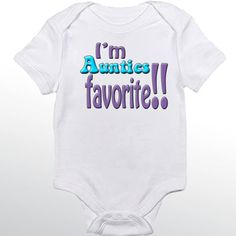 I am Aunties Favorite  Personalized baby by babyonesiesbynany, $12.50