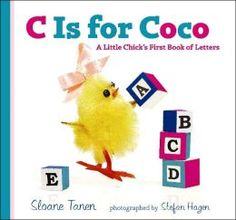 C Is for Coco: A Little Chick's First Book of Letters