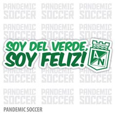 Atletico Nacional Soy del Verde Vinyl Sticker Decal Calcomania