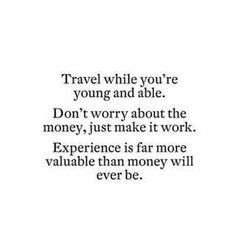 Community Post: 18 Inspirational Travel Quotes That& Have You Packing Your.Community Post: 18 Inspirational Travel Quotes That& Have You Packing Your.Home Wall Ideas Now Quotes, Great Quotes, Quotes To Live By, Life Quotes, Inspirational Quotes, Quotes Kids, Motivational Quotes, New Journey Quotes, Journey Journey