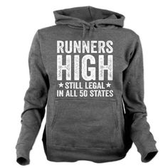 Runners High Still Legal In All 50 States Hooded Sweatshirt #hoodie #running #funny