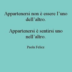 Paola Felice Original I Love You, My Love, Life Quotes, Inspirational Quotes, Passion, Writing, Words, Woodstock, Feelings