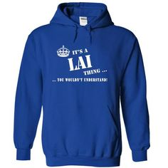I Love Its a LAI Thing, You Wouldnt Understand! T-Shirts