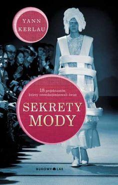 """""""Sekrety mody"""" Yann Kerlau, przeł. Magdalena Kowalczyk"""