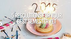 5 Resolutions For Your Best Semester Yet // Start 2015 on the right foot and make this semester the best yet! #dormify #dormdecor #college #sorority