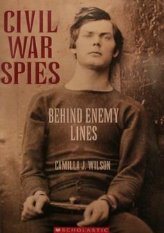 Civil War Spies by Camilla J. Wilson  ||  ★★★★ - recommended for ages 9-12