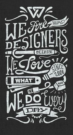 We Are Designers by Javi Bueno in Typography Chalklettering, chalk, lettering…