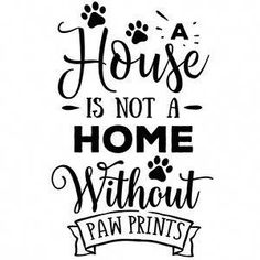 Dog Mom Discover Silhouette Design Store: A House Is Not A Home Without Paw Prints Silhouette Design Store: a house is not a home without paw prints Silhouette Cameo Projects, Silhouette Design, Dog Silhouette, Dog Quotes, Animal Quotes, Friend Quotes, Funny Quotes, Free Font Design, Shilouette Cameo