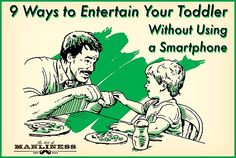 9 Ways to Entertain Your Toddler Without Using a Smartphone http://www.artofmanliness.com/2015/10/06/9-ways-to-entertain-your-toddler-without-using-a-smartphone/?utm_content=buffer8090d&utm_medium=social&utm_source=pinterest.com&utm_campaign=buffer #dads #fatherhood