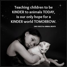 I always wonder how come the school doesn't teach kids about animals right? They should teach kids what animals are, how to take care of them etc. stuff.