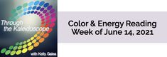 Your Color of the Week and energy reading for the week of June 14, 2021. There is a great healing in the works.