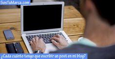 ¿Cada cuánto tengo que escribir un post en mi blog?
