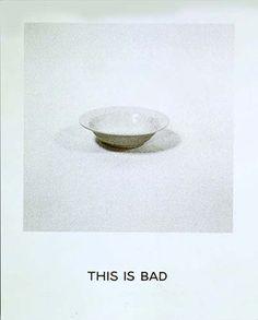 John Baldessari - This is Bad, 1997 John Baldessari, A Series Of Unfortunate Events, Conceptual Art, Photomontage, Art Plastique, Aesthetic Pictures, Contemporary Art, Art Photography, Typography