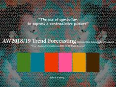 AW2018/2019 Trend Forecasting for Women,Men,Intimate,Sport Apparel - The use of symbolism to express a contradictive picture  www.JudithNg,com