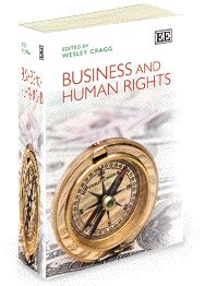 Business and Human Rights - edited by Wesley Cragg - January 2013