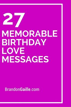 27 Memorable Birthday Love Messages