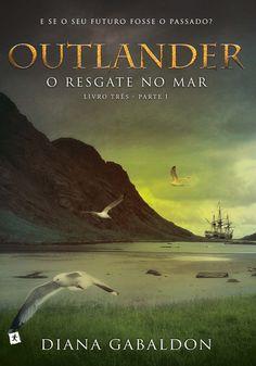 Outlander: O Resgate no Mar (Parte I) (Voyager) – Diana Gabaldon – #Resenha | O Blog da Mari