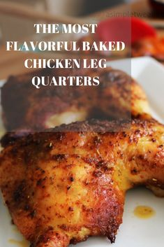 The Most Flavorful Baked Chicken Leg Quarters – A Simple Tweak The Most Flavorful Baked Chicken Leg Quarters – A Simple Tweak,Dinner for Two These chicken leg quarters are seasoned with a wet rub. Oven Baked Chicken Legs, Crispy Baked Chicken, Baked Chicken Recipes, Fried Chicken, Baked Chicken Seasoning, Bacon Seasoning, Stuffed Chicken, Chicken Meals, Italian Seasoning