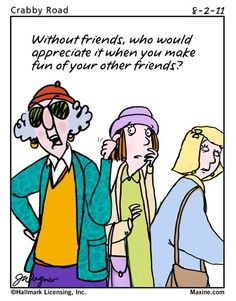 Image detail for -Maxine Cartoon on Friends - Mrs Carrigan's Shoppe'