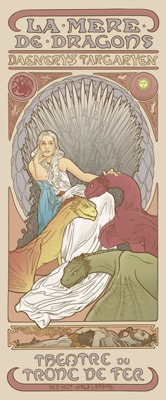 Mother of dragons #DaenerysTargaryen  - Artist Elin Jonsson channels Alphonse Mucha for a series of prints inspired by the Art Nouveau illustrator's theater posters. #GameofThrones