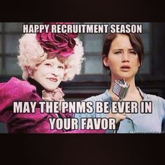 Happy recruitment season!  May the PNMs be ever in your favor.