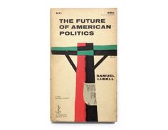 """George Giusti book cover design, 1956. """"The Future of American Politics"""" by Samuel Lubell by NewDocuments on Etsy"""